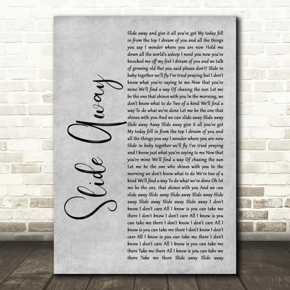 Oasis Slide Away Grey Rustic Script Song Lyric Quote Music Print