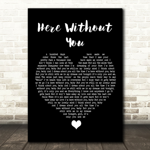 3 Doors Down Here Without You Black Heart Song Lyric Quote Music Print