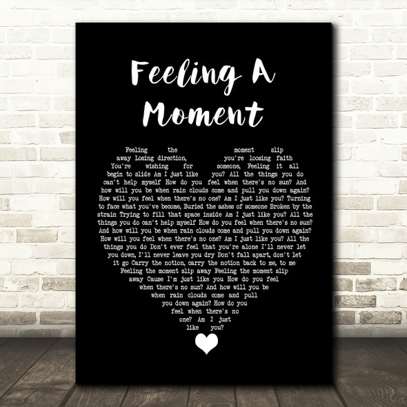 Feeder Feeling A Moment Black Heart Song Lyric Quote Music Print