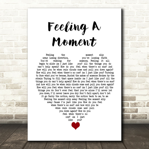 Feeder Feeling A Moment White Heart Song Lyric Quote Music Print