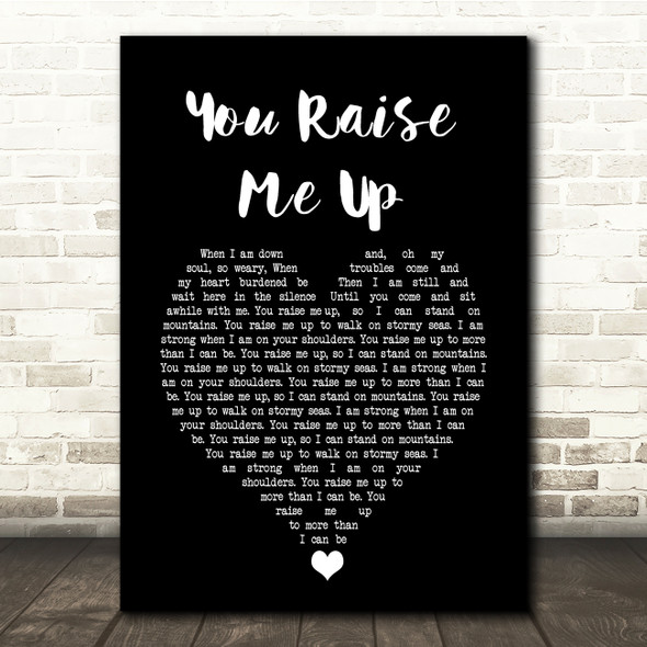 Westlife You Raise Me Up Black Heart Song Lyric Quote Music Print