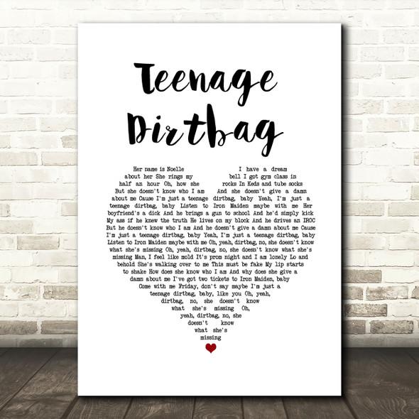 Wheatus Teenage Dirtbag White Heart Song Lyric Quote Music Print