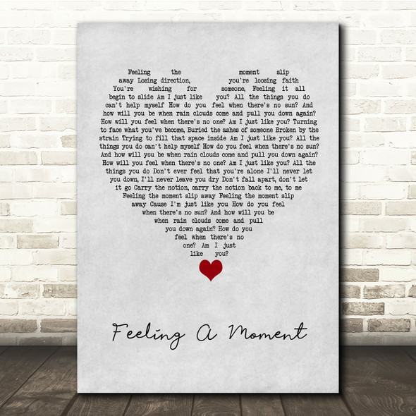 Feeder Feeling A Moment Grey Heart Song Lyric Quote Music Print