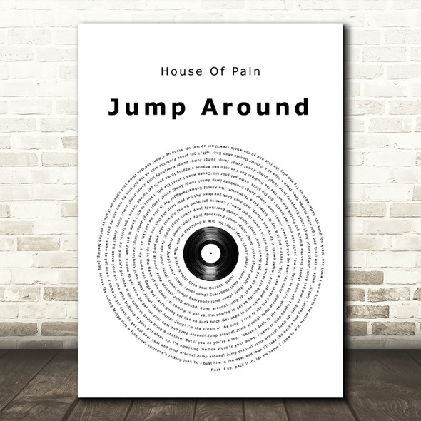 House Of Pain Jump Around Vinyl Record Song Lyric Quote Music Print