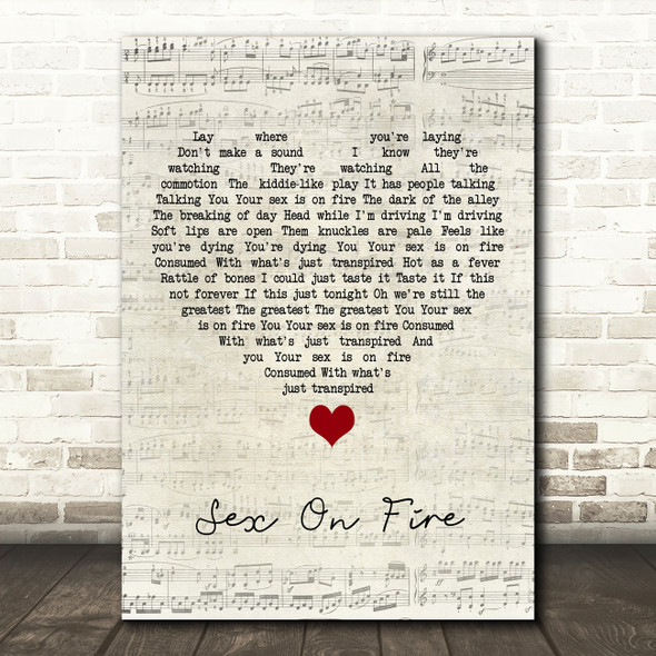 Kings Of Leon Sex On Fire Script Heart Song Lyric Quote Music Print