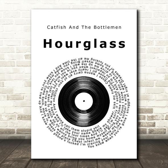 Catfish And The Bottlemen Hourglass Vinyl Record Song Lyric Quote Music Print