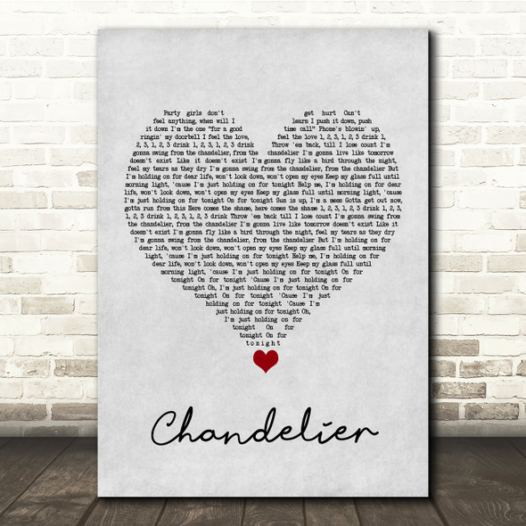 Sia Chandelier Grey Heart Song Lyric Quote Music Print