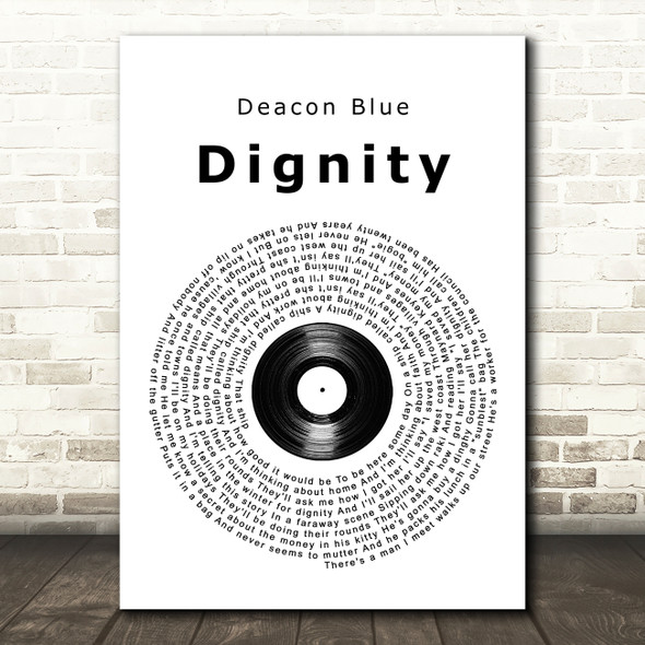 Deacon Blue Dignity Vinyl Record Song Lyric Quote Music Print