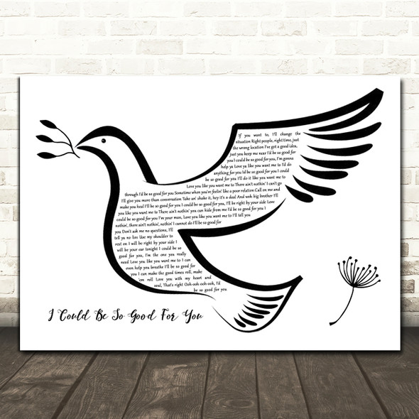 Kenny Rogers I Could Be So Good For You Black & White Dove Bird Song Lyric Wall Art Print