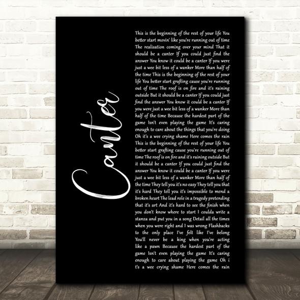 Gerry Cinnamon Canter Black Script Song Lyric Wall Art Print