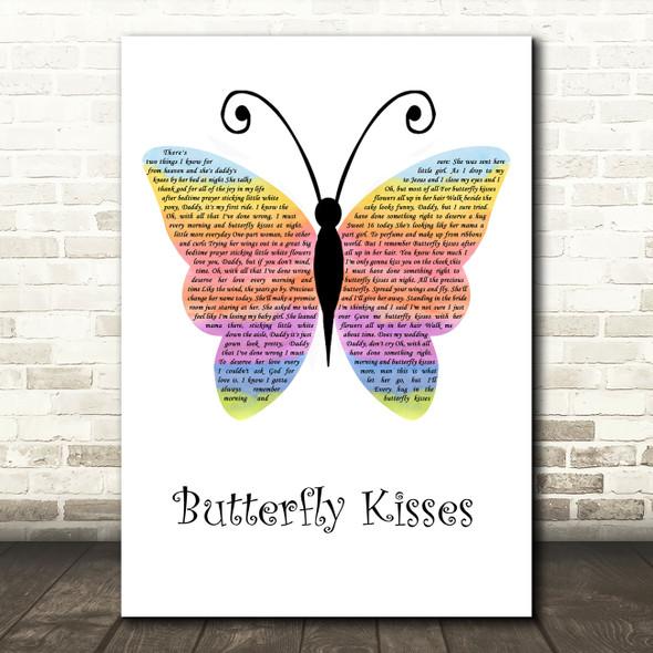 Bob Carlisle Butterfly Kisses Rainbow Butterfly Song Lyric Wall Art Print
