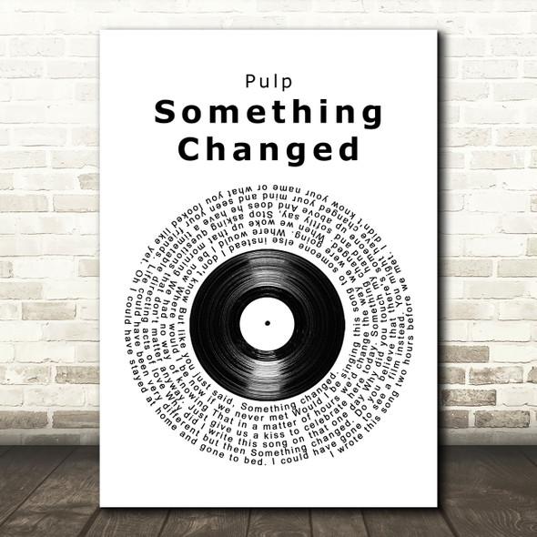 Pulp Something Changed Vinyl Record Song Lyric Wall Art Print