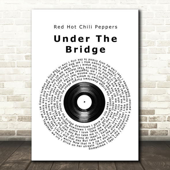 Red Hot Chili Peppers Under The Bridge Vinyl Record Song Lyric Wall Art Print