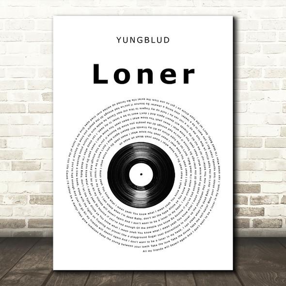 YUNGBLUD Loner Vinyl Record Song Lyric Wall Art Print