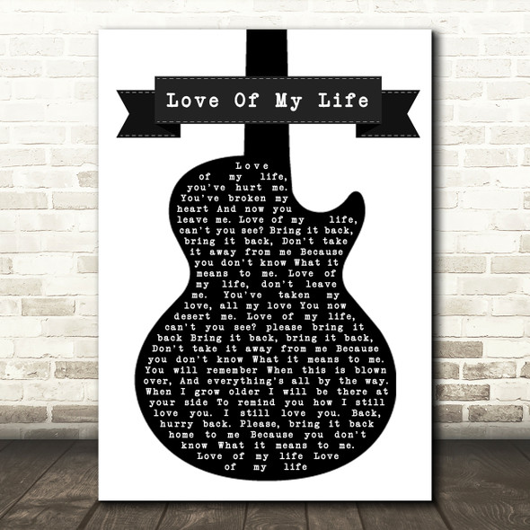 Queen Love Of My Life Black & White Guitar Song Lyric Quote Print