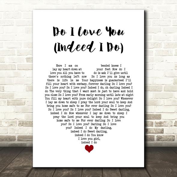 Frank Wilson Do I Love You (Indeed I Do) White Heart Song Lyric Wall Art Print