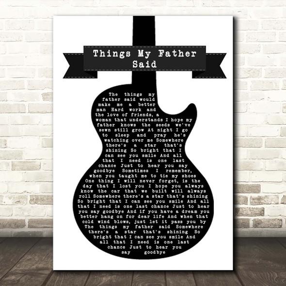 Black Stone Cherry Things My Father Said Black & White Guitar Song Lyric Print