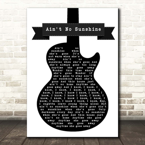 Bill Withers Ain't No Sunshine Black & White Guitar Song Lyric Print