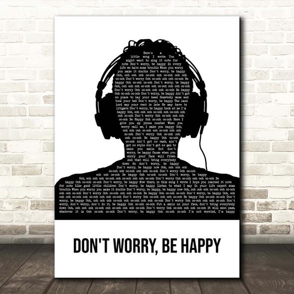 Bobby McFerrin Don't Worry, Be Happy Black & White Man Headphones Song Lyric Print