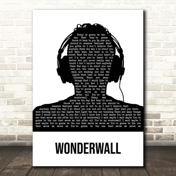 Oasis Wonderwall Black & White Man Headphones Song Lyric Print