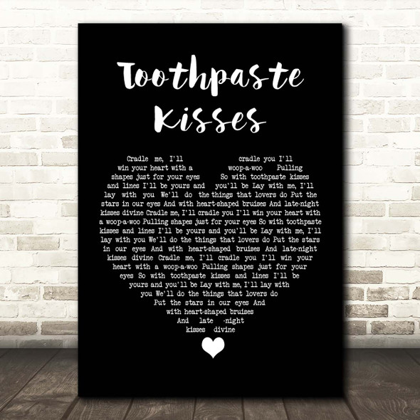 The Maccabees Toothpaste Kisses Black Heart Song Lyric Print