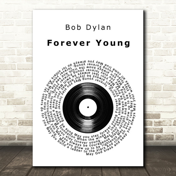 Bob Dylan Forever Young Vinyl Record Song Lyric Quote Print