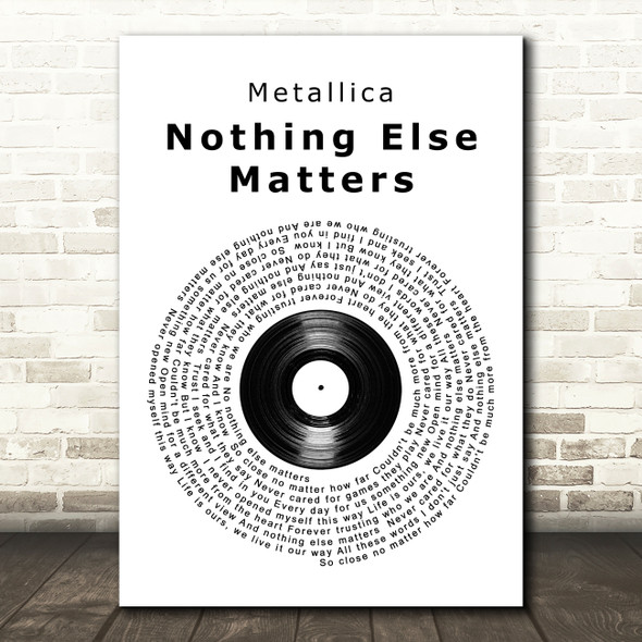 Metallica Nothing Else Matters Vinyl Record Song Lyric Quote Print