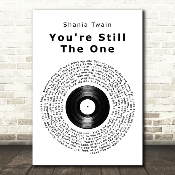 Shania Twain You're Still The One Vinyl Record Song Lyric Quote Print