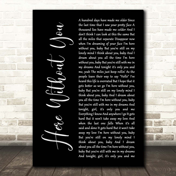 3 Doors Down Here Without You Black Script Song Lyric Print