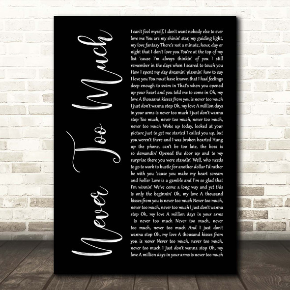 Luther Vandross Never Too Much Black Script Song Lyric Print