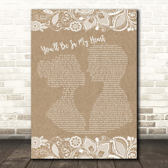 Phil Collins You'll Be In My Heart Burlap & Lace Song Lyric Print