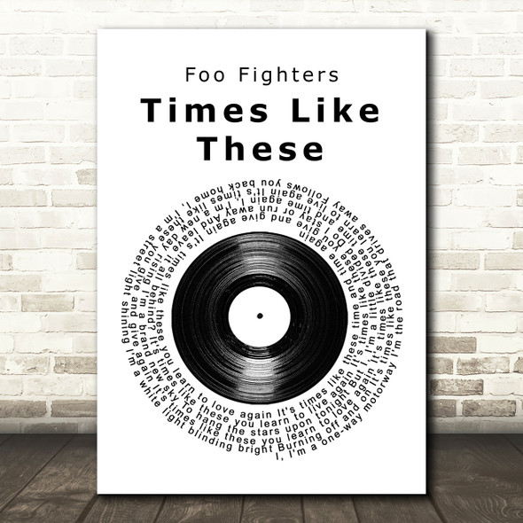 Foo Fighters Times Like These Vinyl Record Song Lyric Quote Print