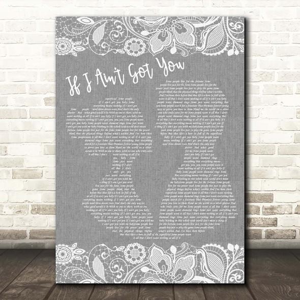Alicia Keys If I Ain't Got You Grey Burlap & Lace Song Lyric Print