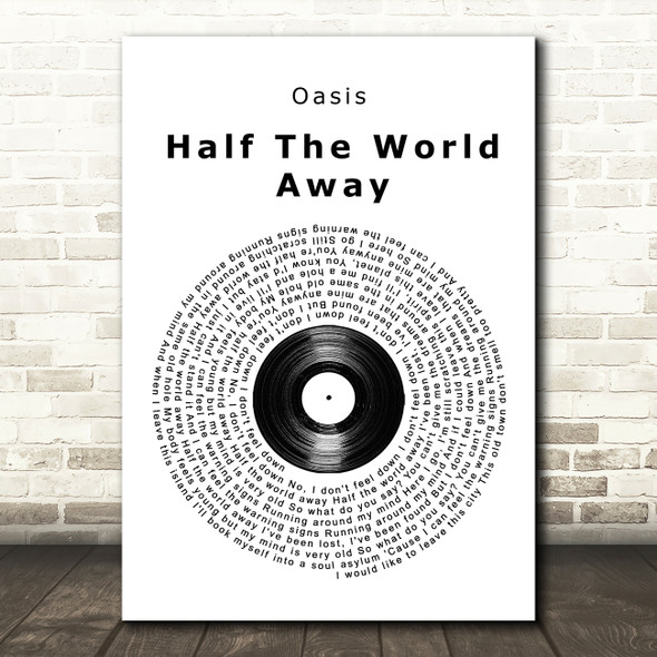 Oasis Half The World Away Vinyl Record Song Lyric Quote Print