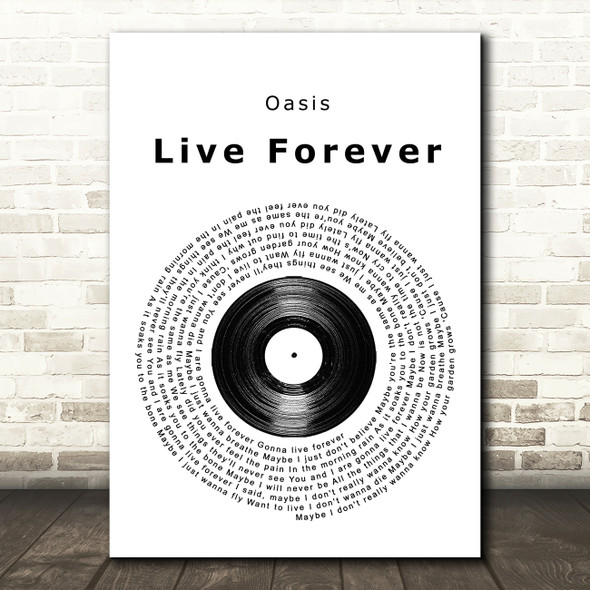 Oasis Live Forever Vinyl Record Song Lyric Quote Print