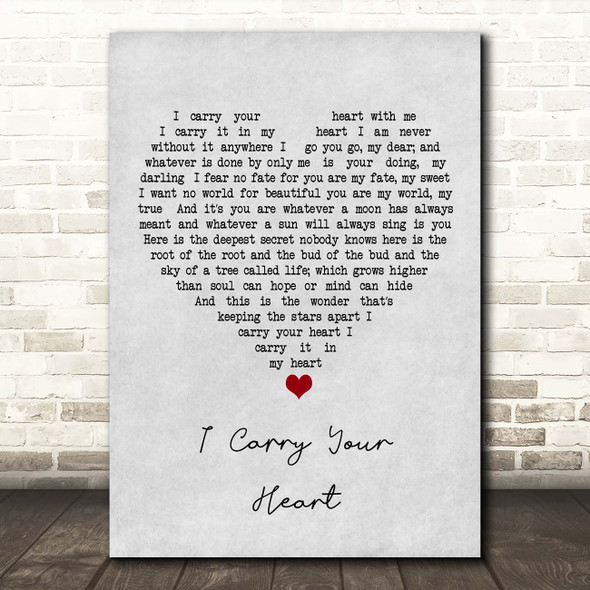 E.E. Cummings I Carry Your Heart Grey Heart Song Lyric Print