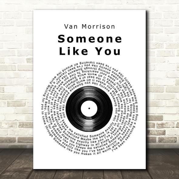 Van Morrison Someone Like You Vinyl Record Song Lyric Quote Print