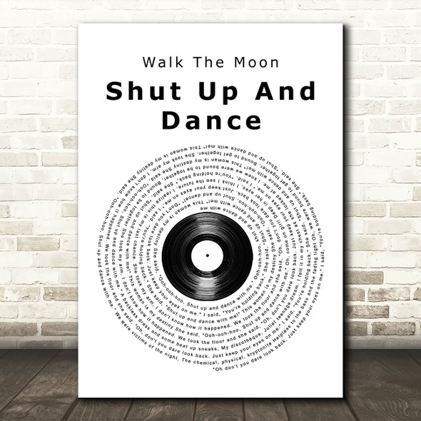 Walk The Moon Shut Up And Dance Vinyl Record Song Lyric Quote Print
