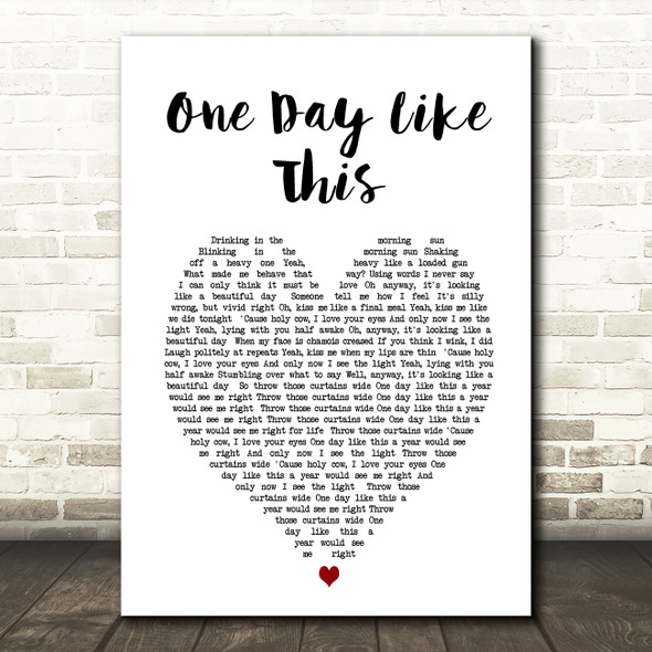 One Day Like This Elbow Heart Song Lyric Quote Print