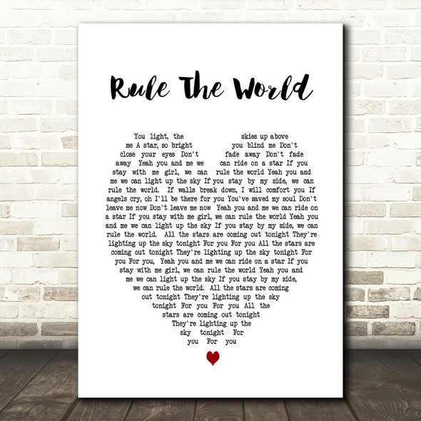 Rule The World Take That Heart Song Lyric Quote Print