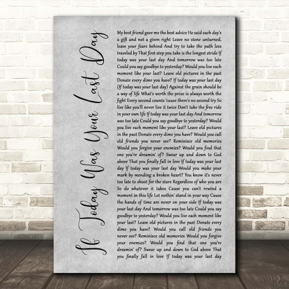Nickleback If Today Was Your Last Day Grey Rustic Script Song Lyric Print