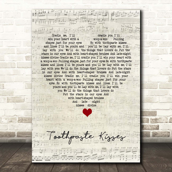 The Maccabees Toothpaste Kisses Script Heart Song Lyric Print
