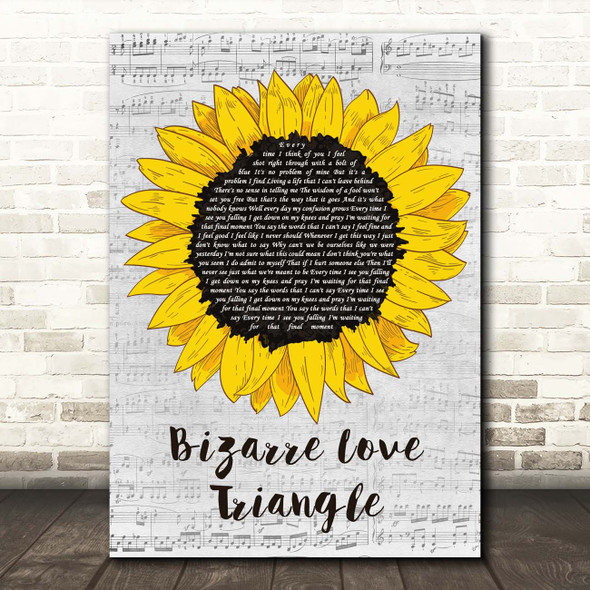 New Order Bizarre Love Triangle Grey Script Sunflower Song Lyric Print
