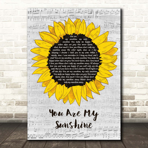 You Are My Sunshine You Are My Sunshine Grey Script Sunflower Song Lyric Print