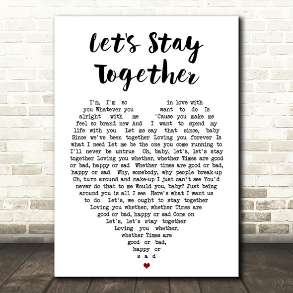 Let's Stay Together Al Green Heart Quote Song Lyric Print