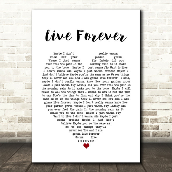 Live Forever Oasis Heart Quote Song Lyric Print