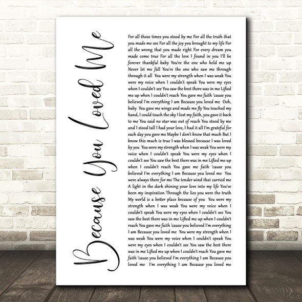 Celine Dione Because You Loved Me White Script Song Lyric Quote Print