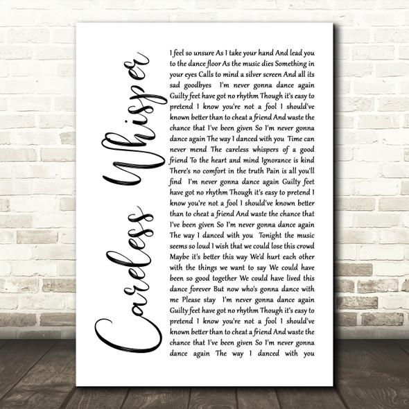 George Michael Careless Whisper White Script Song Lyric Quote Print