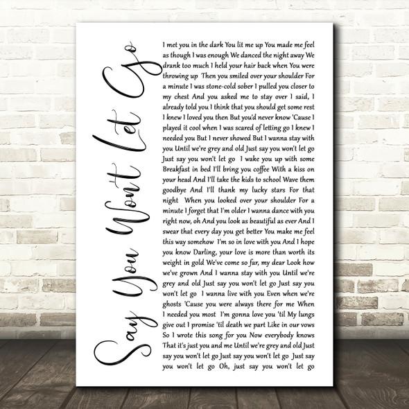 James Arthur Say You Won't Let Go White Script Song Lyric Quote Print