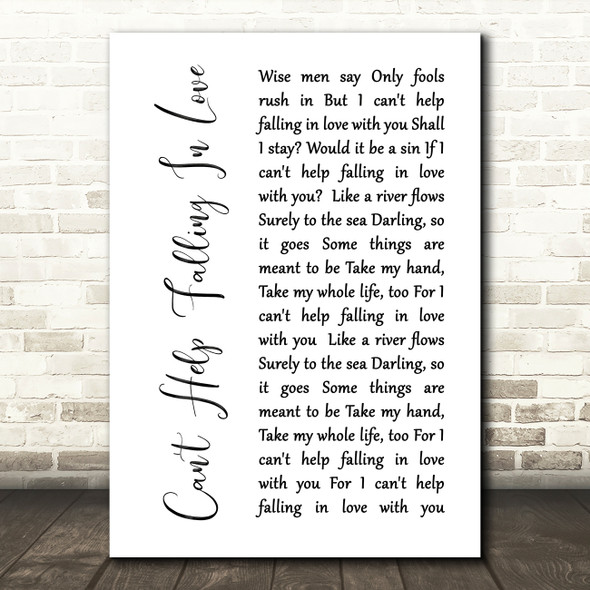 Elvis Presley Can't Help Falling In Love White Script Song Lyric Quote Print